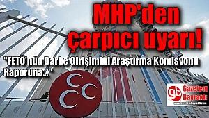 MHP'den çarpıcı uyarı