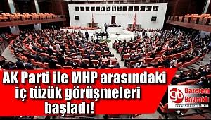 AK Parti ile MHP arasındaki iç tüzük görüşmeleri başladı