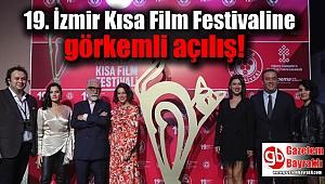 19. İzmir Kısa Film Festivaline muhteşem açılış