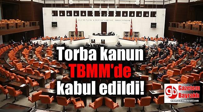 Torba kanun TBMM'de kabul edildi