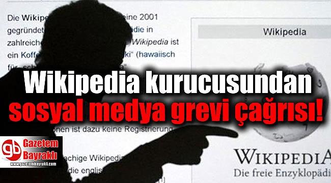 Wikipedia kurucusundan sosyal medya grevi çağrısı