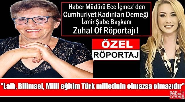 Haber Müdürü Ece İçmez'den Cumhuriyet Kadınları Derneği İzmir Şube Başkanı Zuhal Of Röportajı