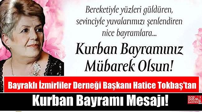 Bayraklı İzmirliler Derneği Başkanı Hatice Tokbaş'tan Kurban Bayramı mesajı