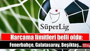 Harcama limitleri belli oldu: Fenerbahçe, Galatasaray, Beşiktaş