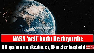 NASA 'acil' kodu ile duyurdu: Dünya'nın merkezinde çökmeler başladı