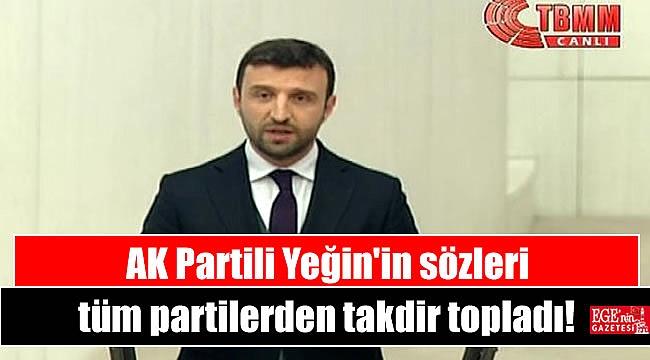 AK Partili Yeğin'in sözleri tüm partilerden takdir topladı