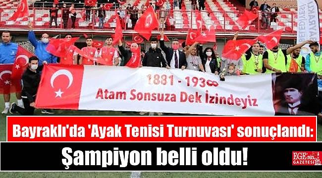 Bayraklı'da 'Ayak Tenisi Turnuvası' sonuçlandı: Şampiyon belli oldu