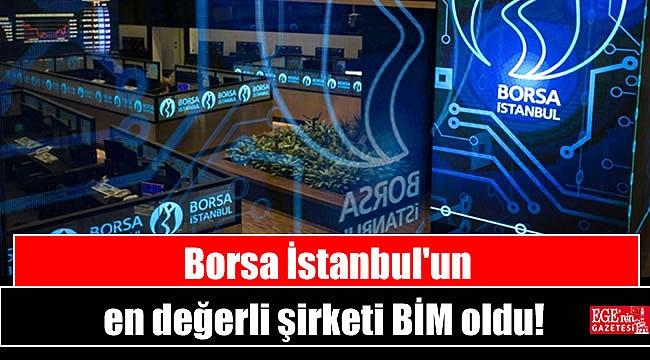 Borsa İstanbul'un en değerli şirketi BİM oldu