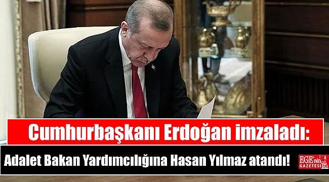Cumhurbaşkanı Erdoğan imzaladı: Adalet Bakan Yardımcılığına Hasan Yılmaz atandı