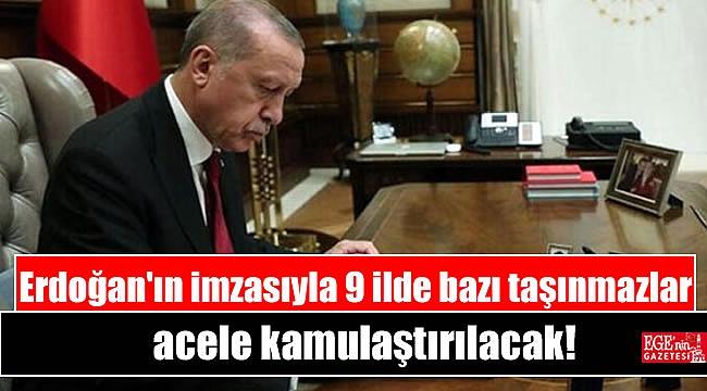 Cumhurbaşkanı Erdoğan'ın imzasıyla 9 ilde bazı taşınmazlar acele kamulaştırılacak