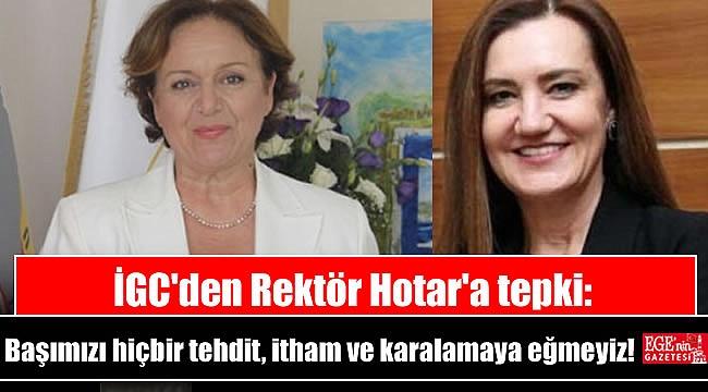 İGC'den Rektör Hotar'a tepki: Evrensel ilkelere bağlıdır