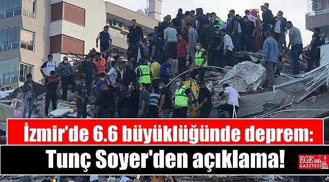 İzmir'de 6.6 büyüklüğünde deprem: Tunç Soyer'den açıklama