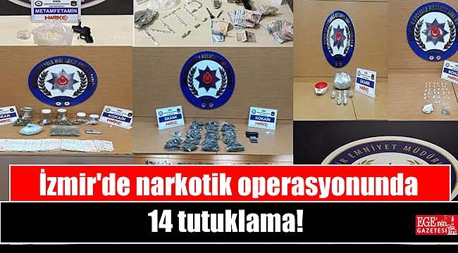 İzmir'de narkotik operasyonunda 14 tutuklama