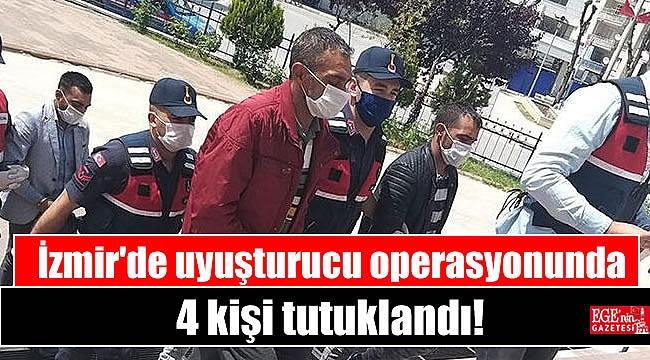 İzmir'de uyuşturucu operasyonunda 4 kişi tutuklandı