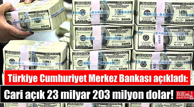 Türkiye Cumhuriyet Merkez Bankası açıkladı: Cari açık 23 milyar 203 milyon dolar