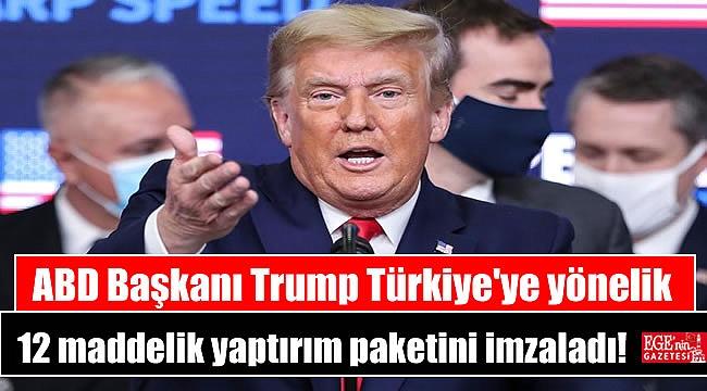 ABD Başkanı Trump Türkiye'ye yönelik 12 maddelik yaptırım paketini imzaladı