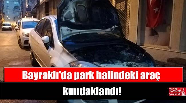 Bayraklı'da park halindeki araç kundaklandı