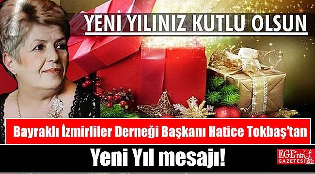 Bayraklı İzmirliler Derneği Başkanı Hatice Tokbaş'tan Yeni Yıl mesajı