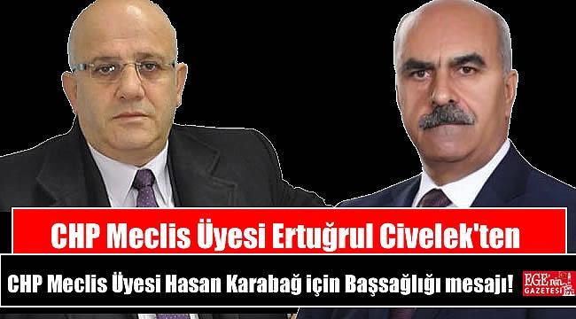 CHP Meclis Üyesi Ertuğrul Civelek'ten, CHP Meclis Üyesi Hasan Karabağ için Başsağlığı mesajı