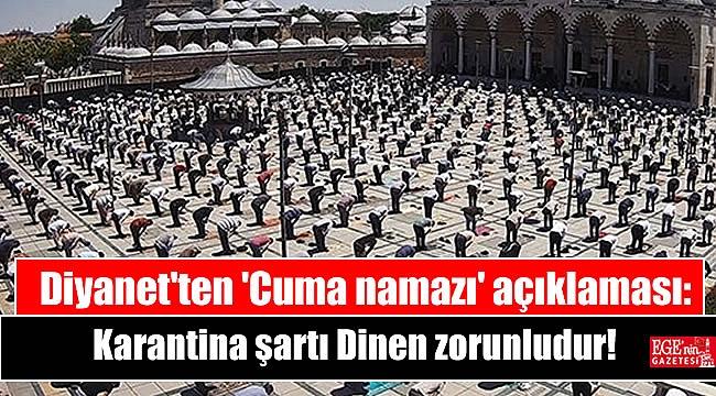 Diyanet'ten 'Cuma namazı' açıklaması: Karantina şartlarına riayet edilmesi dinen zorunludur
