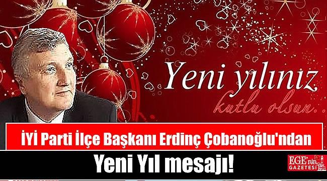 İYİ Parti Bayraklı İlçe Başkanı Erdinç Çobanoğlu'ndan Yeni Yıl mesajı