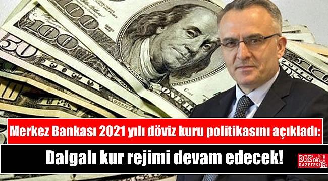 Merkez Bankası 2021 yılı döviz kuru politikasını açıkladı: Dalgalı kur rejimi devam edecek