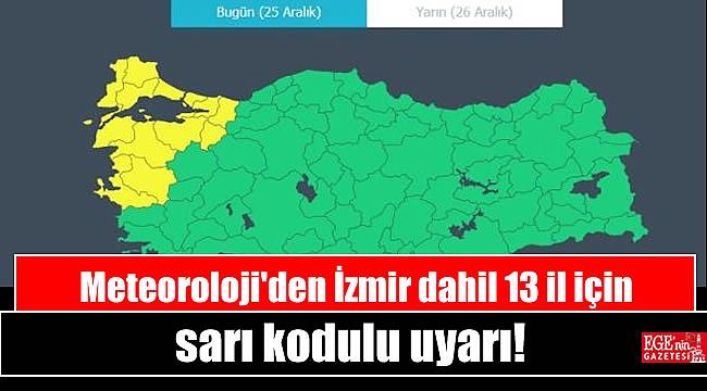 Meteoroloji'den İzmir dahil 13 il için sarı kodlu uyarı
