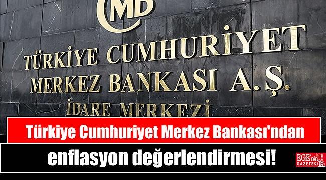 Türkiye Cumhuriyet Merkez Bankası'ndan enflasyon değerlendirmesi