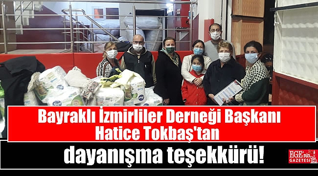 Bayraklı İzmirliler Derneği Başkanı Hatice Tokbaş'tan dayanışma teşekkürü