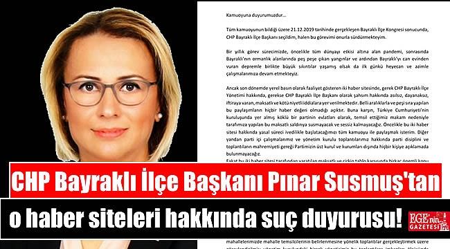 CHP Bayraklı İlçe Başkanı Pınar Susmuş'tan o haber siteleri hakkında suç duyurusu