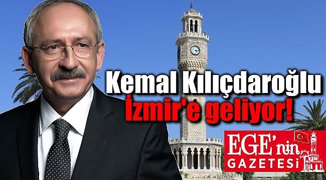 CHP Genel Başkanı Kılıçdaroğlu İzmir'e geliyor