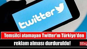 Temsilci atamayan Twitter'ın Türkiye'den reklam alması durduruldu