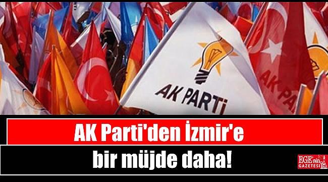 AK Parti'den İzmir'e bir müjde daha