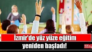 İzmir'de yüz yüze eğitim yeniden başladı
