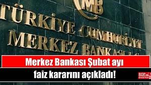 Merkez Bankası Şubat ayı faiz kararını açıkladı