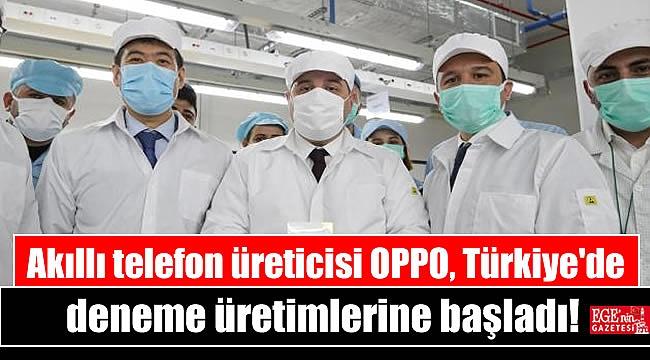 Akıllı telefon üreticisi OPPO, Türkiye'de deneme üretimlerine başladı