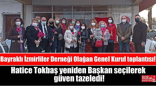 Bayraklı İzmirliler Derneği Olağan Genel Kurul toplantısı:  Hatice Tokbaş yeniden Başkan seçilerek güven tazeledi!