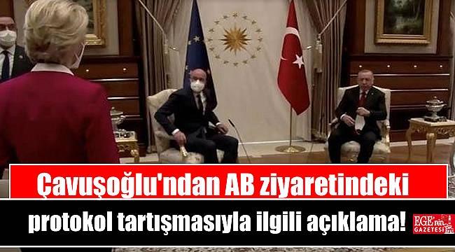 Çavuşoğlu'ndan AB ziyaretindeki protokol tartışmasıyla ilgili açıklama