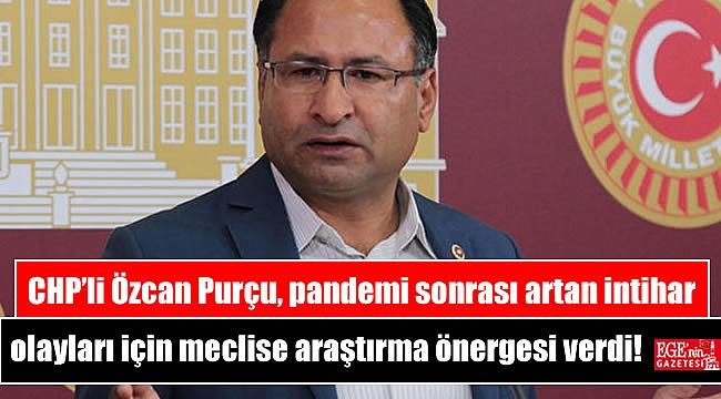 CHP'li Özcan Purçu, pandemi sonrası artan intihar olayları için meclise araştırma önergesi verdi