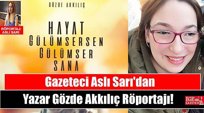 Gazeteci Aslı Sarı'dan Yazar Gözde Akkılıç Röportajı